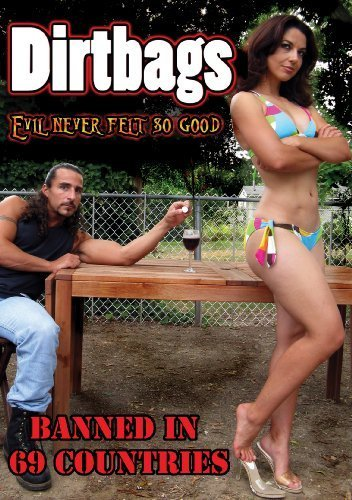 Dirtbags: Evil Never Felt So Good (2009)